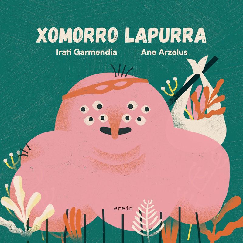 xomorro lapurra - Irati Garmendia / Ane Arzelus (il. )