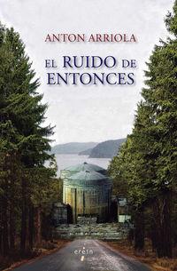 RUIDO DE ENTONCES, EL