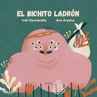 el bichito ladron - Irati Garmendia / Ane Arzelus (il. )