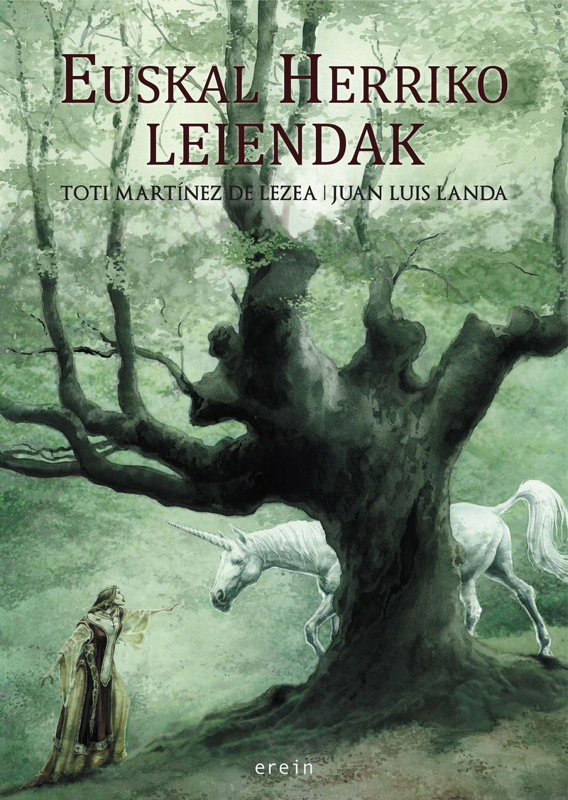 euskal herriko leiendak - Toti Martinez De Lezea / Juan Luis Landa (il. )