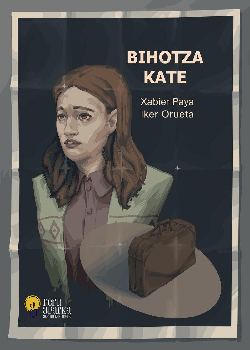 bihotza kate - Xabier Paya / Iker Orueta (il. )