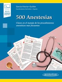500 ANESTESIAS - CLAVES EN EL MANEJO DE LOS PROCEDIMIENTOS ANESTESICOS MAS FRECUENTES