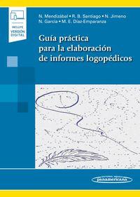 GUIA PRACTICA PARA LA ELABORACION DE INFORMES LOGOPEDICOS (+DIGITAL)