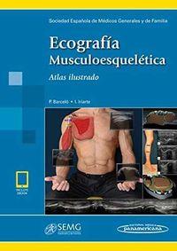Ecografia Musculoesquelatica - Atlas Ilustrado (+ebook) - P. Barcelo / I. Irirarte