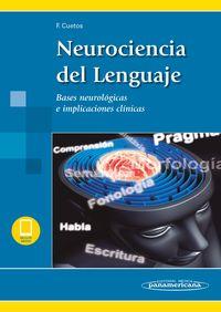 NEUROCIENCIA DEL LENGUAJE (+EBOOK) - BASES NEUROLOGICAS E IMPLICACIONES CLINICAS