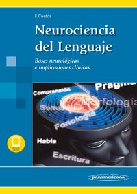 NEUROCIENCIA DEL LENGUAJE (+EBOOK) - BASES NEUROLOGICAS E IMPLICACIONES CLINICAS