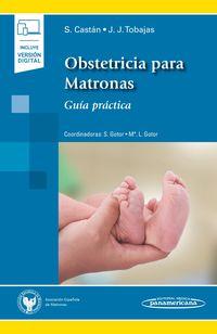 OBSTETRICIA PARA MATRONAS (+DIGITAL) - GUIA PRACTICA