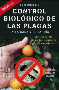 CONTROL BIOLOGICO DE LAS PLAGAS - EN LA CASA Y EL JARDIN
