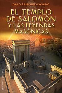 TEMPLO DE SALOMON Y LAS LEYENDAS MASONICAS, EL