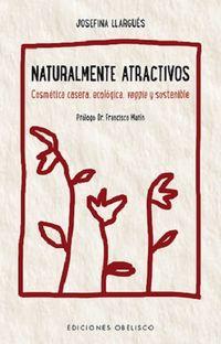 NATURALMENTE ATRACTIVOS - COSMETICA CASERA, ECOLOGICA, VEGGIE Y SOSTENIBLE