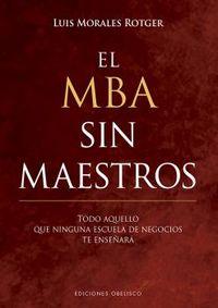 El mba sin maestros - Luis Morales