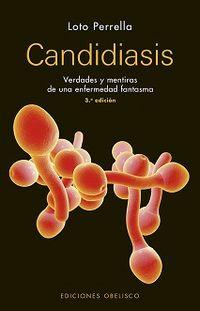 (3 ED) CANDIDIASIS - VERDADES Y MENTIRAS DE UNA ENFERMEDAD FANTASMA