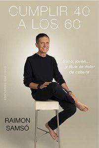 Cumplir 40 A Los 60 - Raimon Samso