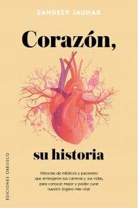 Corazon, Su Historia - Sandeep Jauhar