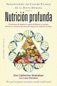 Nutricion Profunda - Catherine Shanahan