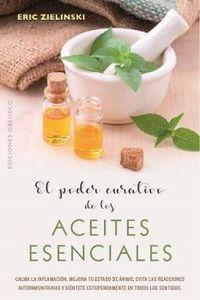 El poder curativo de los aceites esenciales - Eric Zeilinski
