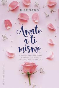 Amate A Ti Mismo - Ilse Sand