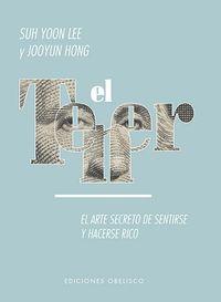 Tener, El - El Arte Del Secreto De Sentirse Y Hacerse Rico - Suh Yoon Lee