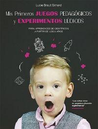 Mis Primeros Juegos Pedagogicos Y Experimentos Ludicos - Lucie Brault Simard