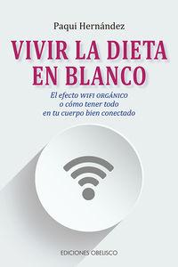 Vivir La Dieta En Blanco - Paqui Hernandez