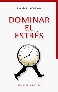 Dominar El Estres - Pascale Patte-Wilbert