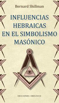 influencias hebraicas en el simbolismo masonico - Bernard Shillman