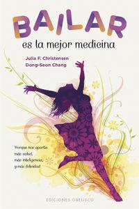 Bailar Es La Mejor Medicina - Julia F. Christensen / Dong-Seon Chang
