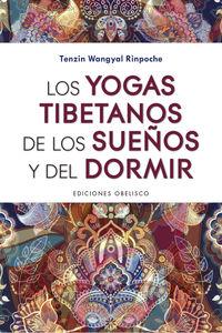 YOGAS TIBETANOS DE LOS SUEÑOS Y DEL DORMIR, LOS