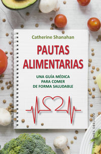 Pautas Alimentarias - Catherine Shanahan