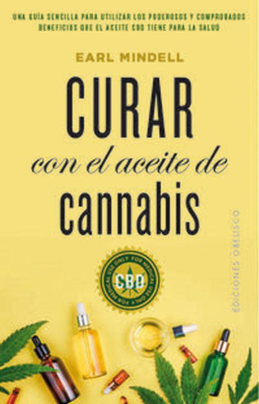 Curar Con El Aceite De Cannabis - Earl Mindell