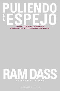 Puliendo El Espejo - Ram Dass / Rameshwar Das