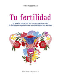 Tu Fertilidad - Toni Weschler