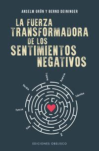 Los fuerza transformadora de los sentimientos negativos - Anselm Grun