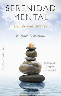 Serenidad Mental - Decide Con Lucidez - Miriam Subirana Vilanova