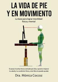 La vida de pie y en movimiento - Monica Coccoz