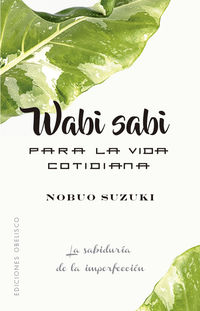 Wabi Sabi Para La Vida Cotidiana - Nobuo Suzuki