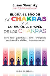 GRAN LIBRO DE LOS CHAKRAS Y LA CURACION A TRAVES DE LOS CHAKRAS, EL
