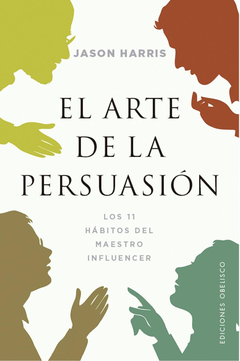 ARTE DE LA PERSUASION, EL