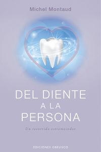 del diente a la persona - un recorrido estremecedor - Michel Montaud