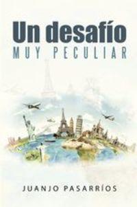 Un Desafío Muy Peculiar - Juanjo Pasarríos