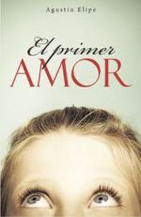 El Primer Amor - Agustín Elipe