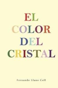 El Color Del Cristal - Fernando Llano Coll