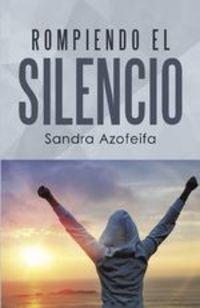 Rompiendo El Silencio - Sandra Azofeifa
