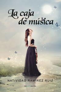 La caja de musica - Natividad Ramirez Ruiz