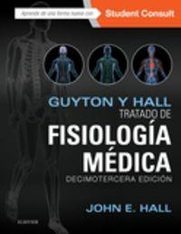 (13 Ed) - Guyton Y Hall - Tratado De Fisiologia Medica (+student Consult) - John E. Hall