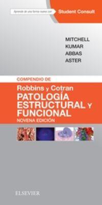 (9 ED) COMPENDIO DE ROBBINS Y COTRAN - PATOLOGIA ESTRUCTURAL Y FUNCIONAL