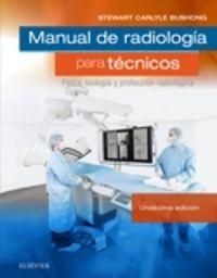 (11 ED. ) MANUAL DE RADIOLOGIA PARA TECNICOS - FISICA, BIOLOGIA Y PROTECCION RADIOLOGICA