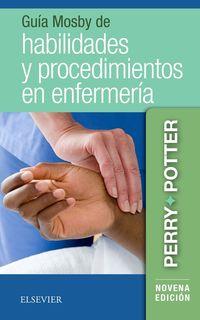 (9 ED) GUIA MOSBY DE HABILIDADES Y PROCEDIMIENTOS EN ENFERM
