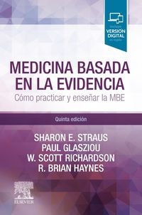 (5 Ed) Medicina Basada En La Evidencia - Como Practicar Y Enseñar La Medicina Basada En La Evidencia - Sharon E. Straus / Paul Glasziou / [ET AL. ]