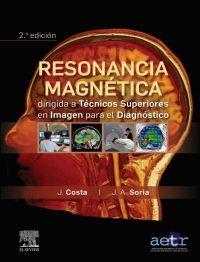 (2 ED) RESONANCIA MAGNETICA DIRIGIDA A TECNICOS SUPERIORES EN IMAGEN PARA EL DIAGNOSTICO
